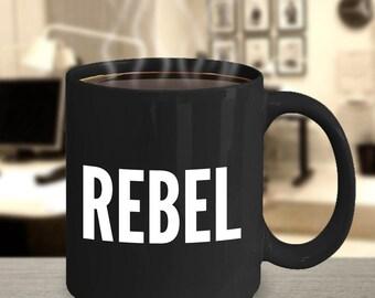 Rebel Coffee Mug - Gifts for Rebels - Black Coffee Mugs - Gifts for Him - Gifts for Her - Funny Coworker Gifts