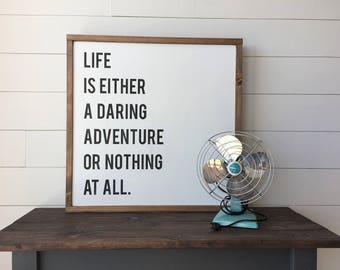 "Life Is Either A Daring Adventure Or Nothing At All | CUSTOMIZE YOUR COLORS | Wall Decor, Framed Wood Sign, 24""x24"""