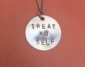 Parks and Rec Treat Yo Self Inspired Hand Stamped Metal Necklace