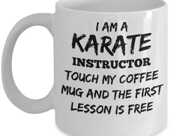 Karate Instructor Coffee Mug - 11oz - Funny Karate Mug - Novelty Mug, Gift idea for Karate Instructors