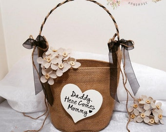 Daddy Here Comes Mommy Flower Girl Basket, Here Comes The Bride Flower Girl Basket, Wedding Flower Basket, Flower Girl, Burlap Flower Basket