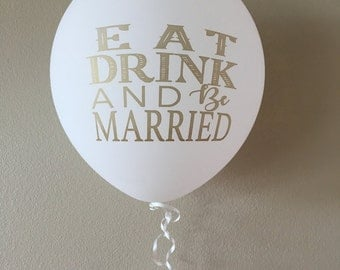 Eat Dink and Be Married Wedding Balloons (5 pcs)
