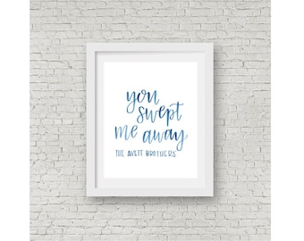 Avett Brothers Lyrics / Watercolor Print / Wall Decor / You Swept Me Away / Calligraphy Quote / Hand Lettering / 8x10