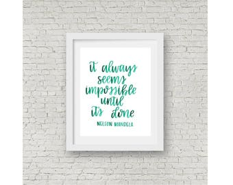 Nelson Mandela Quote / It Always Seems Impossible Until Its Done / Watercolor Quote / Calligraphy Print / Hand Lettering / Home Decor / 8x10