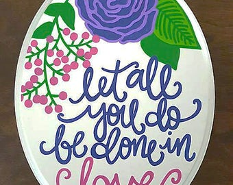 Custom Wooden Plaque - Let all you do be done in love