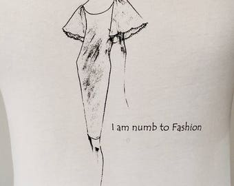 "Teeze ""I am numb to Fashion ~ Abigail"" Women's T-Shirt"