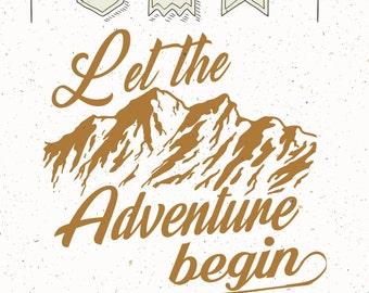 Let the adventure begin, Travel SVG - Svg Design, Nature Cut File, Svg Cutting Files, Adventure Svg File, Inspirational Quote Cut File