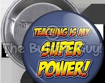 "3"" Pinback Button ""Teaching Is My Super Power!"" For Teachers, Schools, Classroom, Fun, Rewards"