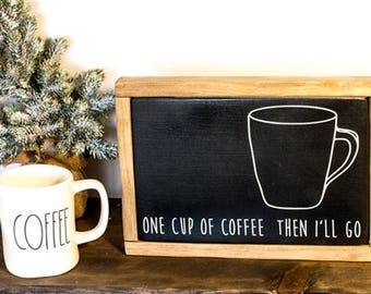 Coffee Mug Sign - One Cup of Coffee - Coffee Bar - Black and White - Kitchen