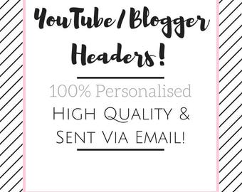 YouTube/Blogger Header   High Quality and 100% Personalised!