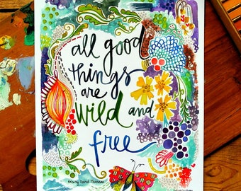 thoreau quote - 8 x 10 inches - all good things are wild and free