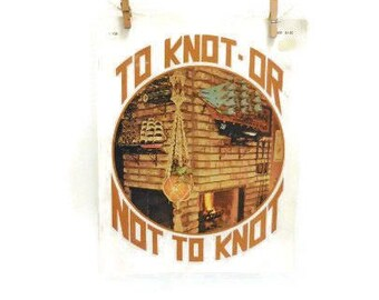 Macrame Instruction Book To Knot - or Not To Knot