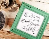Wedding Send Off Sign - Printable - DIY Wedding Signage - Please Take One