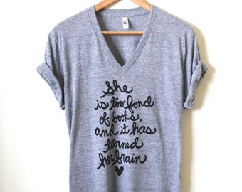 "Literary Gift - Louisa May Alcott - ""She is too fond of books, and it has turned her brain"" - Unisex V-neck Tee - Made to Order"