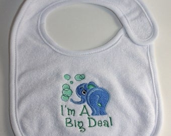 Emboidered Baby Bib- I'm a Big Deal- ELEPHANT BOY; Feeding; White; Blue; Newborn