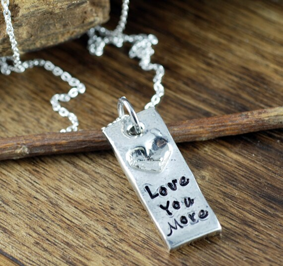 Love you More Necklace, Heart Necklace, Hand Stamped Quote Jewelry, Gift for Wife, Best friend Necklace, gift for BFF, Personalized gift