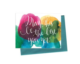 New Year's Card, Single Watercolor Birthday Greeting with Hand Typography, 'May This Be The Best Year Yet' Anniversary or New Year Card