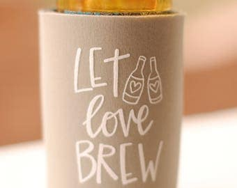 Wedding Favors - Let Love Brew Personalized Can Coolers, DIY Favors for Guests, Rustic Destination Wedding, Beer Insulators, Stubby Holders