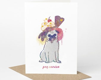 Pug Birthday Card - Pug Sundae (funny pug card, cute pug card, foody foodie card, ice cream sundae card, cute dog card)
