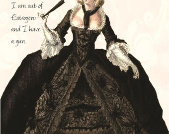 Woman of a Certain Age. Estrogen. Gun. Black. Funny Card. Postcard. Marie Antoinette Dress. Wig. Funny Sayings. Funny Quote