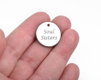 """Stainless Steel Charm, Soul Sisters, 20mm (3/4""""), choose quantity, cls0014"""