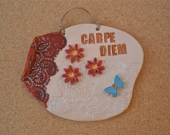 Red Carpe Diem wall art -  Flower plaque - freeform stoneware plaque with flower and butterfly