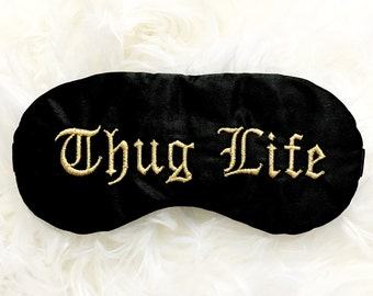 THUG LIFE sleep mask