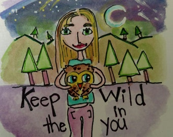 "Original Watercolor Painting-Inspirational-""Keep the Wild in You""-Girl Holding Owl- Fun"