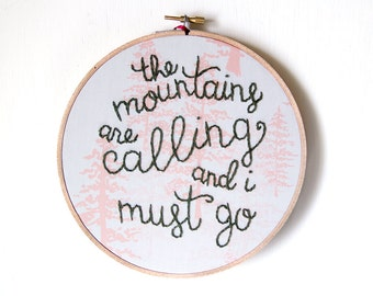 Mountains Are Calling Embroidery, Hoop Art, Home Decor, Rustic Embroidery, Modern Embroidery, Hand Embroidery, John Muir, Wall Hanging Art