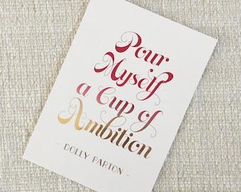 dolly parton foil print - ombre foil print - dolly parton art - pour myself a cup of ambition - inspirational foil print - dolly parton