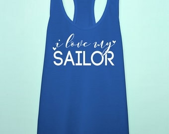 I love my Sailor tank top. us Navy wife girlfriend tank top. Navy bride gift. us Navy workout Racerback tank shirt.