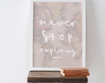 Never Stop Exploring World Map Print - Word Map wall art - globe print - travel poster - home decor