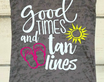 Beach Vacation Shirt, Good Times and Tan Lines, Summer Tank, Beach Tank, Boating Tank, Swimsuit Cover Up, Vacation Shirt, Cruise Shirt, Lake
