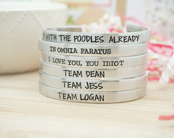 Gilmore Girls Cuff Bracelet - Team Dean - Team Jess - Team Logan - In Omnia Paratus - Oy With the Poodles Already - I Love You, You Idiot
