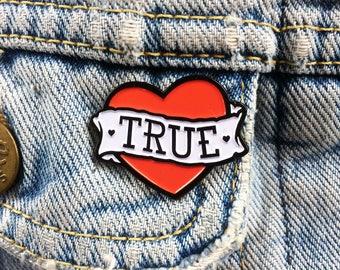 Enamel Pin Badge 'True'