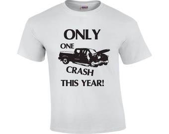 Only One Crash This Year | Bad Driver T-shirt |  Funny Shirt | Novelty | Funny Driving T-shirt | Men's T-shirt | Truck Shirt