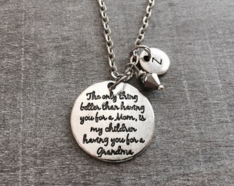 The only thing better than having you for a mom is my children having you for a grandma, Grandma necklace, Grandma gift, Mom Gift, Keepsake