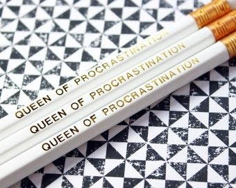 Gold foil engraved pencil, funny stationery, funny pencil, Queen of procrastination, Valentine's gift, girlfriend gift, pencil set