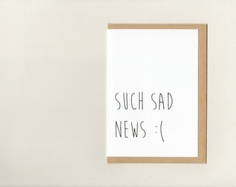 SUCH SAD NEWS . sympathy card . bereavement card . loss . thinking of you . simple minimalist modern . australia