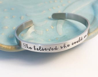 Stainless Steel ~ She believed she could so she did~ Custom Hand Stamped ~ Cuff Bracelet ~ Affirmation ~ Motivation ~ Graduation