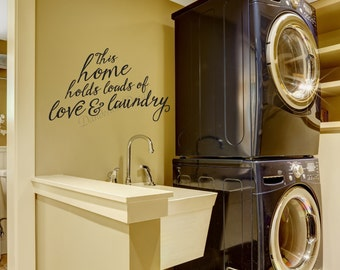 This Home Holds Loads of Love & Laundry -Laundry Room Wall Decal- Laundry Room Wall Sticker - Removable - Home Decor