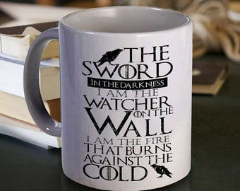 Watchers on The Wall Game of Thrones Inspired coffee mug. Nights Watch - I Am The Fire