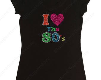 """Women's Rhinestone & Rhinestud T-Shirt with """" I love the 80's """" in Colorful Neon Colors  in S, M, L, 1X, 2X, 3X"""