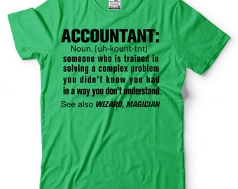 Funny Accountant T-Shirt Gift For Accountant CPA Tee Shirt