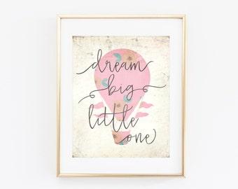Dream Big Little One Nursery Art Print 8x10 PRINTABLE Hot Air Balloon Wall Art, Blush Pink Floral Nursery Print, Digital Download