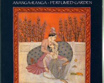 "KAMA SUTRA+Ananga-Ranga+Perfumed Garden Illustrated: The Classic Eastern Love Texts. Like-New 8.5x11x1/2"" Glossy Art Paperback. Explicit."