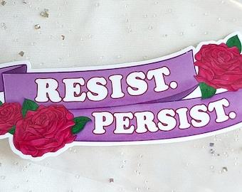 Single Resist. Persist. Protest sticker. Feminist. Political.