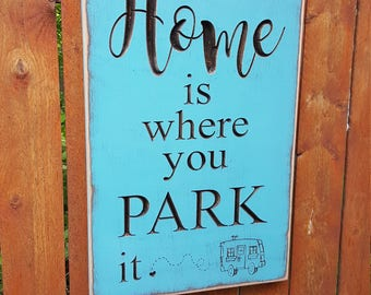 "Custom Carved Wooden Sign - ""Home Is Where You Park It"" - camper - rv - motorhome"