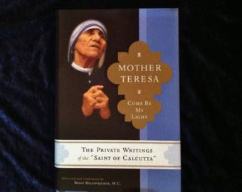 Mother Teresa  - Come Be My Light, Private Writings