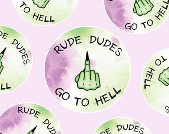 Rude Dudes Go To Hell - vinyl silkscreen sticker